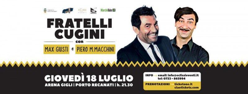 FRATELLI CUGINI con Max Giusti e Piero Massimo Macchini – 18 LUGLIO ore 21.30 Porto Recanati
